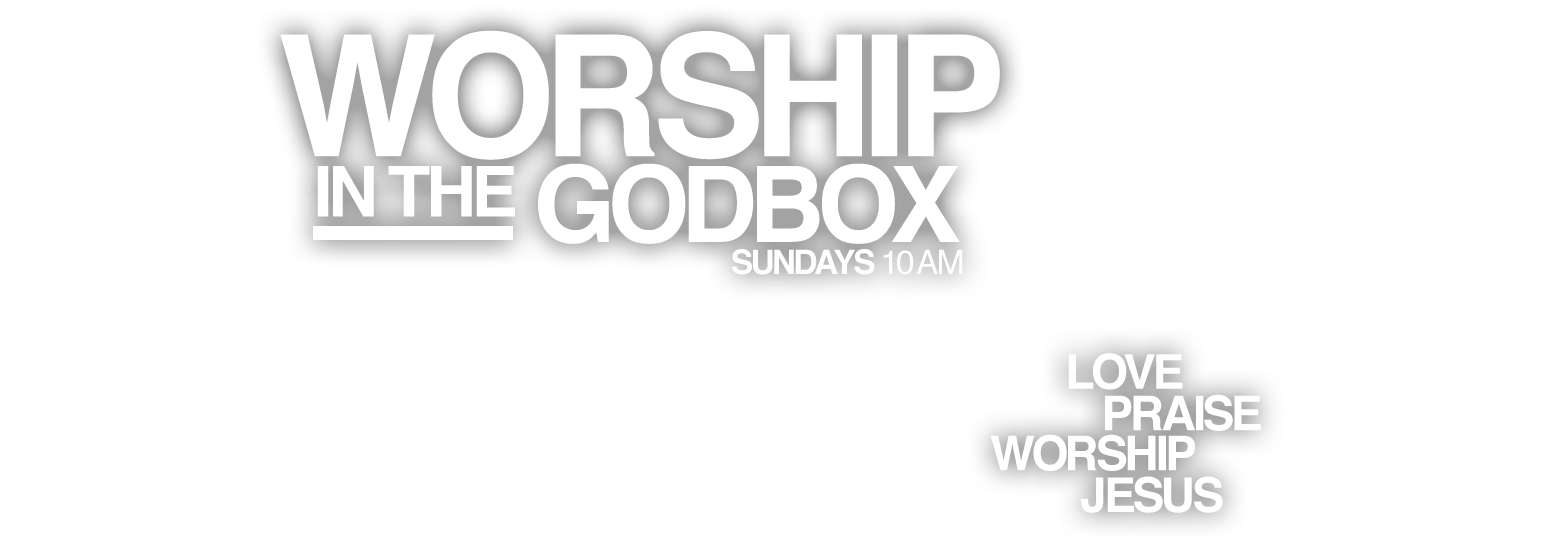 Worship in the Godbox
